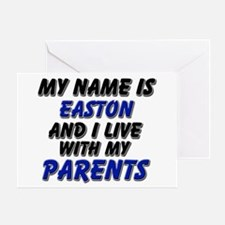 my name is easton and I live with my parents Greet