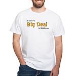 Scott Designs Big Deal White T-Shirt