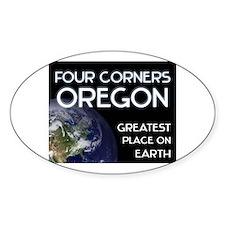 four corners oregon - greatest place on earth Stic