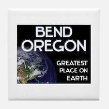 bend oregon - greatest place on earth Tile Coaster