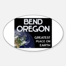 bend oregon - greatest place on earth Decal