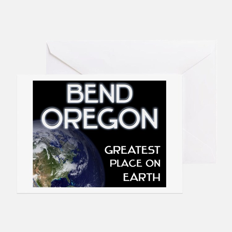 bend oregon - greatest place on earth Greeting Car