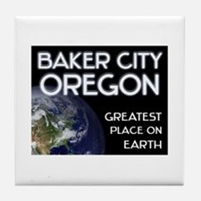 baker city oregon - greatest place on earth Tile C