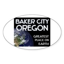 baker city oregon - greatest place on earth Sticke