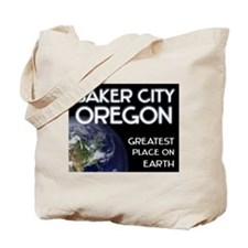 baker city oregon - greatest place on earth Tote B
