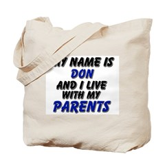 my name is don and I live with my parents Tote Bag