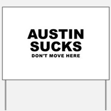 Austin Sucks Yard Sign