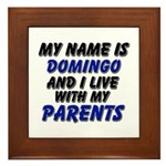 my name is domingo and I live with my parents Fram