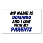 my name is domingo and I live with my parents Stic