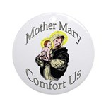 Mother Mary Comfort Us Ornament (Round)
