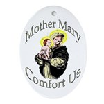 Mother Mary Comfort Us Oval Ornament