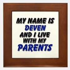 my name is deven and I live with my parents Framed