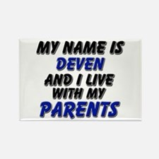 my name is deven and I live with my parents Rectan