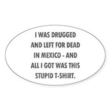 Left For Dead in Mexico Oval Decal
