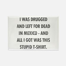 Left For Dead in Mexico Rectangle Magnet