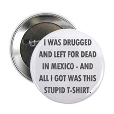 """Left For Dead in Mexico 2.25"""" Button"""