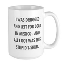 Left For Dead in Mexico Mug