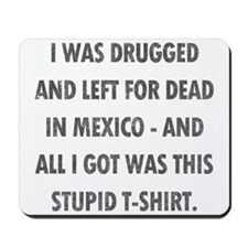 Left For Dead in Mexico Mousepad
