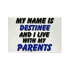 my name is destinee and I live with my parents Rec