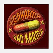 Big Pharma Bad Karma Tile Coaster