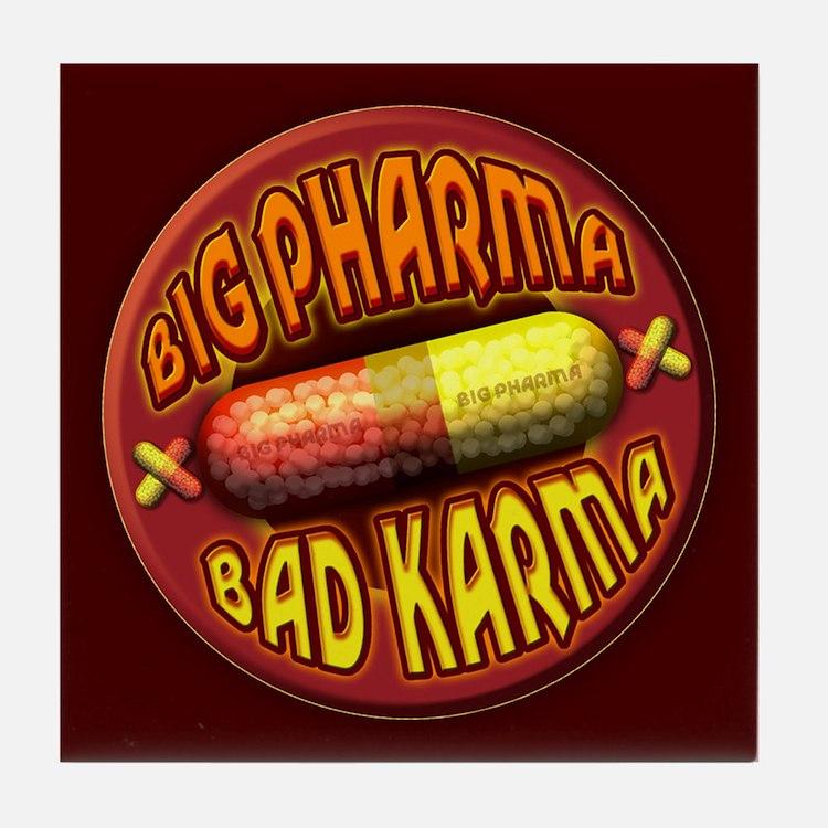 Big Pharma Bad Karma Tile Coaster