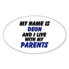 my name is deon and I live with my parents Decal