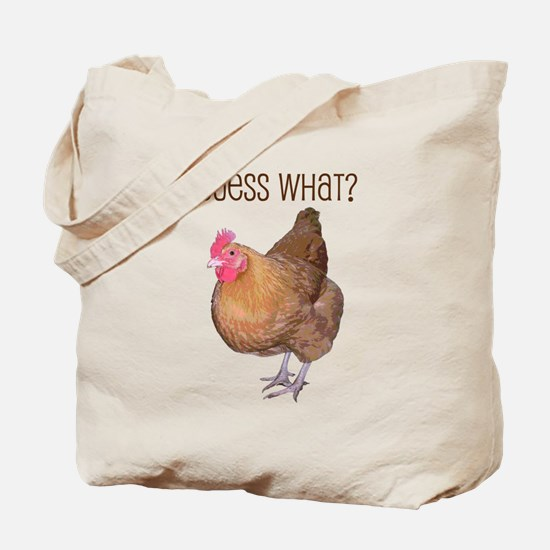 Guess What Chicken Butt Tote Bag