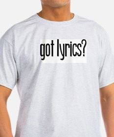 Got Lyrics? Ash Grey T-Shirt