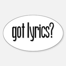 Got Lyrics? Oval Decal