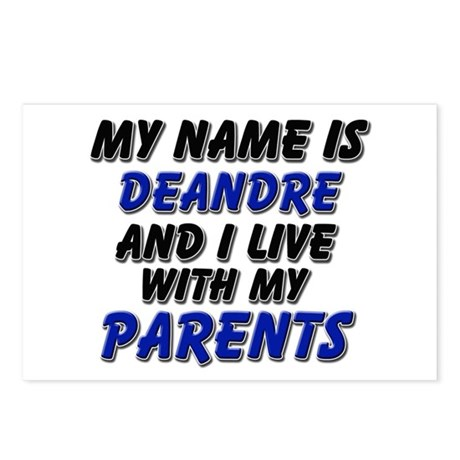 my name is deandre and I live with my parents Post
