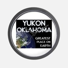 yukon oklahoma - greatest place on earth Wall Cloc