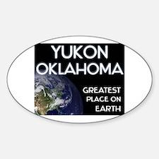 yukon oklahoma - greatest place on earth Decal