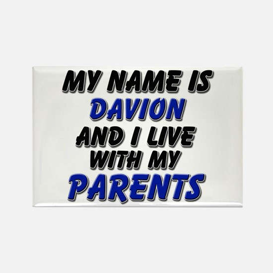 my name is davion and I live with my parents Recta