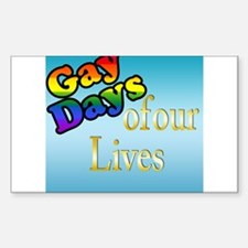 Gay Days Of Our Lives Rectangle Decal