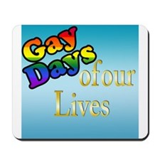 Gay Days Of Our Lives Mousepad