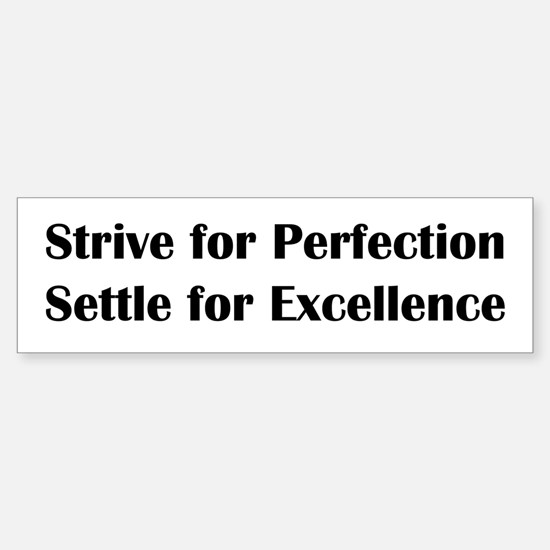 Strive for Perfection, Settle for Sticker (Bumper)