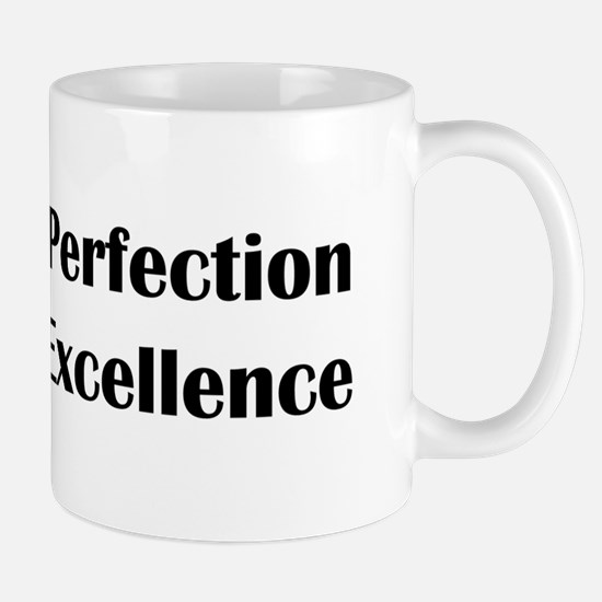 Strive for Perfection, Settle fo Mug