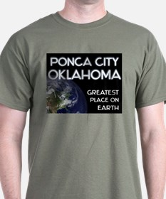 ponca city oklahoma - greatest place on earth T-Shirt