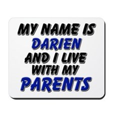 my name is darien and I live with my parents Mouse