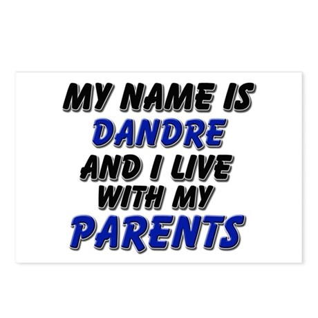 my name is dandre and I live with my parents Postc