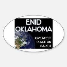 enid oklahoma - greatest place on earth Decal