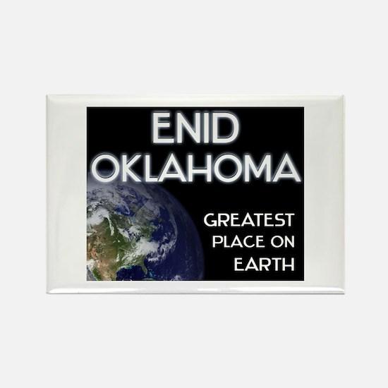 enid oklahoma - greatest place on earth Rectangle