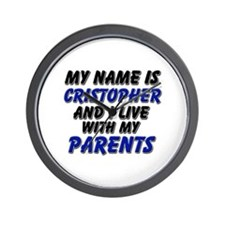 my name is cristopher and I live with my parents W