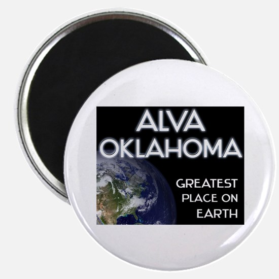alva oklahoma - greatest place on earth Magnet