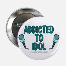 "Addicted To Idol 2.25"" Button"