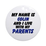 my name is colin and I live with my parents Orname