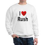 I Love Rush (Front) Sweatshirt
