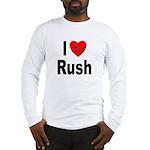 I Love Rush (Front) Long Sleeve T-Shirt