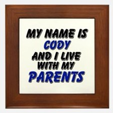 my name is cody and I live with my parents Framed