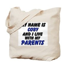 my name is coby and I live with my parents Tote Ba